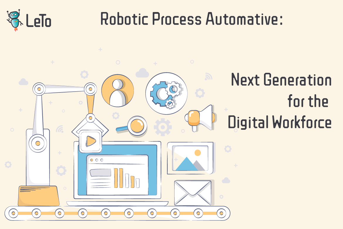 Robotic Process Automation Next Generation for the Digital Workforce | LeTo